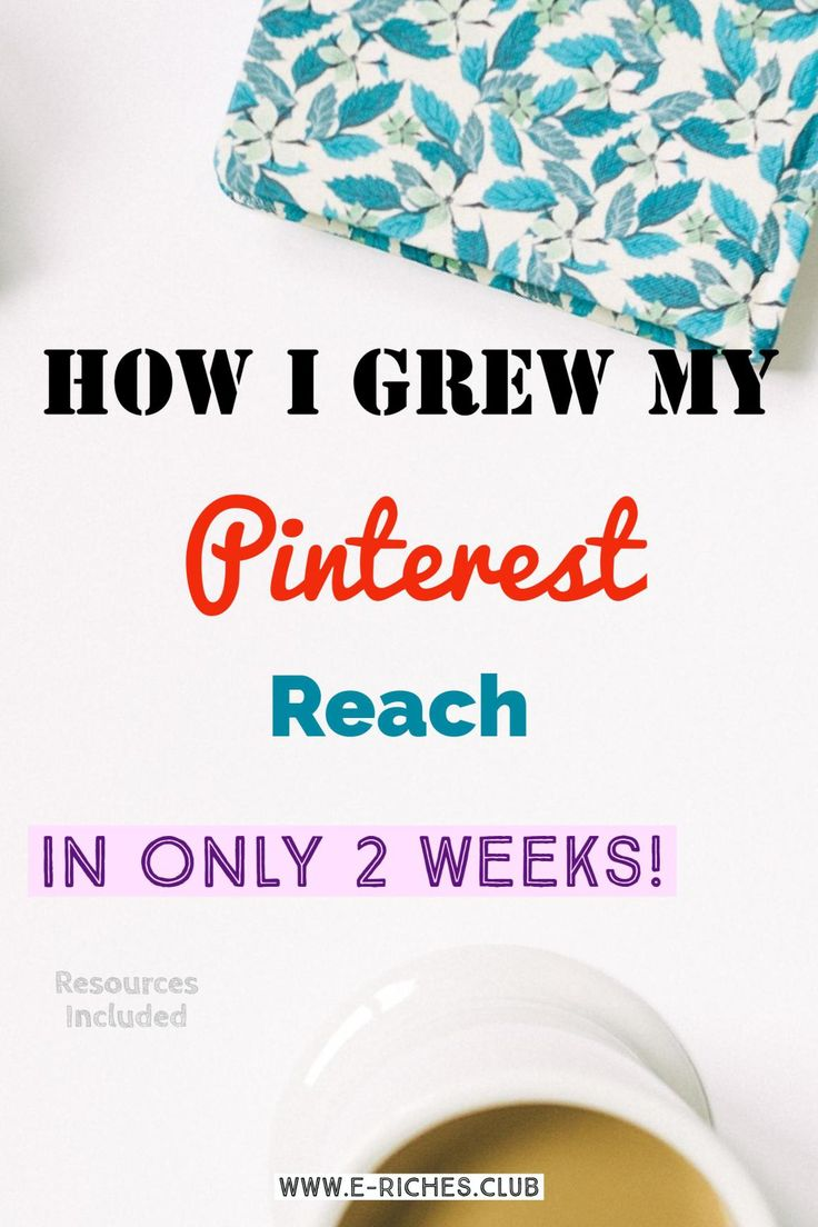 How I Grew My Pinterest Reach in only 2 weeks! The strategies I used to grow my Pinterest monthly reach. #erichesclub #blogposts #PinterestReach #howto #PinterestMarketing