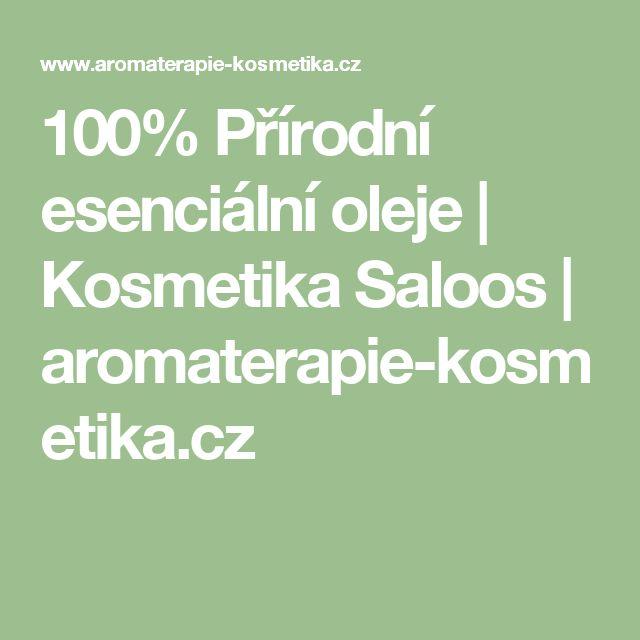 100% Přírodní esenciální oleje | Kosmetika Saloos | aromaterapie-kosmetika.cz