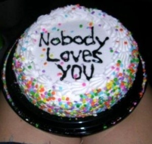Everybody Hates You When You Re  Cake