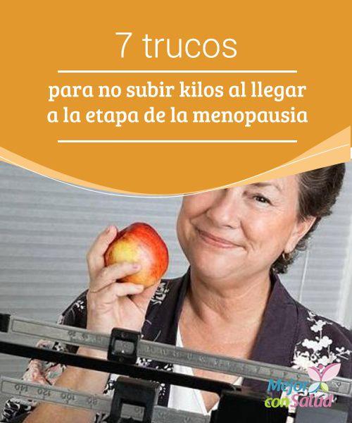 7 trucos para no subir kilos al llegar a la etapa de la menopausia  La etapa de la menopausia es un proceso natural en las mujeres que se caracteriza por la disminución de hormonas femeninas, la desaparición de la ovulación y, por lo tanto, de la menstruación y la fertilidad.