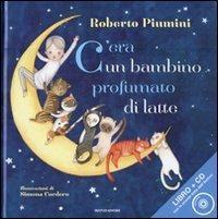 """""""C'era un bambino profumato di latte"""" di Roberto Piumini"""