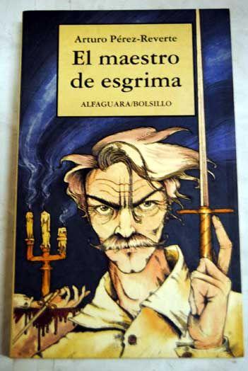El maestro de esgrima | Pérez-Reverte, Arturo | 0.9 euros