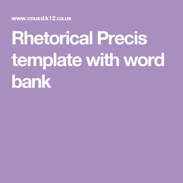 Rhetorical Precis Template With Word Bank | Teaching Ap Lang: Only