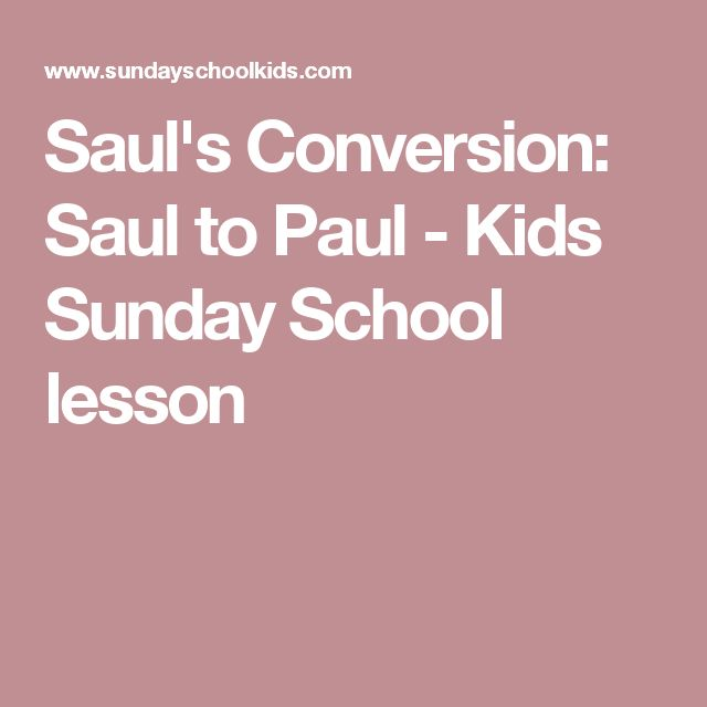 Saul's Conversion: Saul to Paul - Kids Sunday School lesson