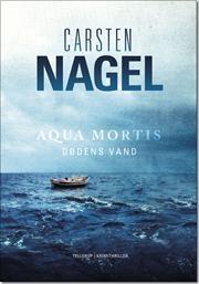 Aqua mortis - dødens vand af Carsten Nagel, ISBN 9788758812250