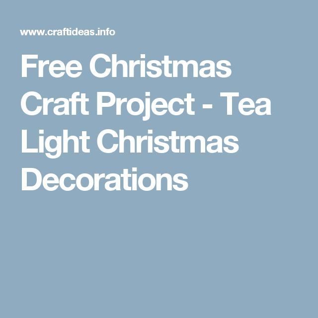 Free Christmas Craft Project - Tea Light Christmas Decorations