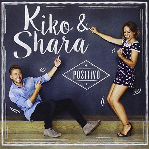 Kiko Y Shara - Positivo