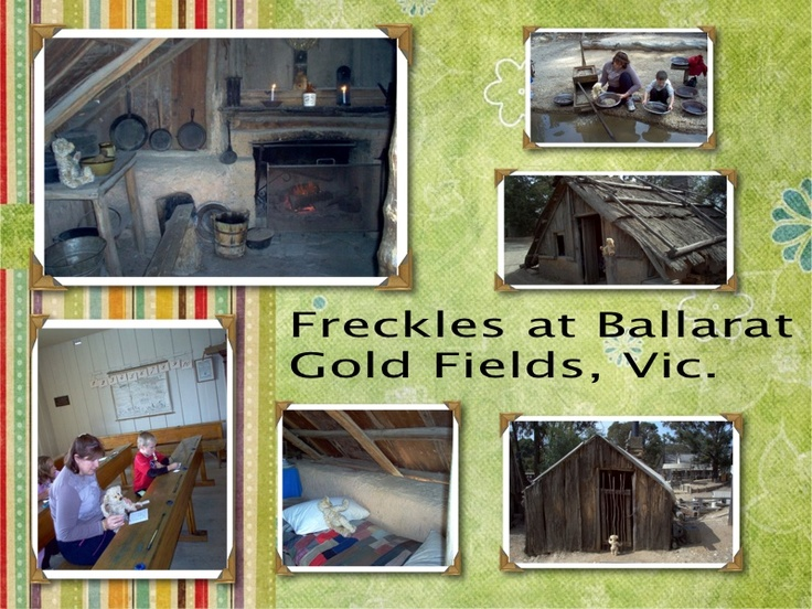 Freckles travelled back in time to Australia's Gold rush... visiting the Ballarat Gold Fields.