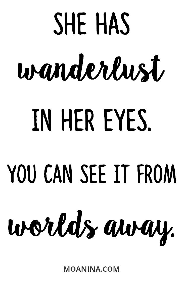She has wanderlust in her eyes. You can see it from worlds away ♡ Travel Quote   Reise Sprüche   Zitat   Reisen   MOANINA