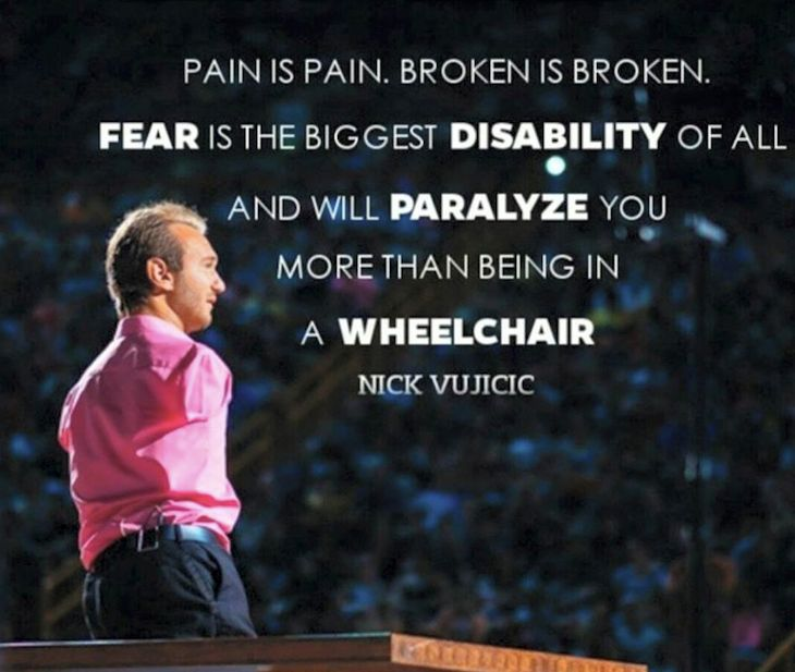 ~previous pinner~ Be fearless!   We've teamed with Nick Vujicic to bring his message of hope to schools nationwide. Click to learn more.  [Image via: Kulturecity]