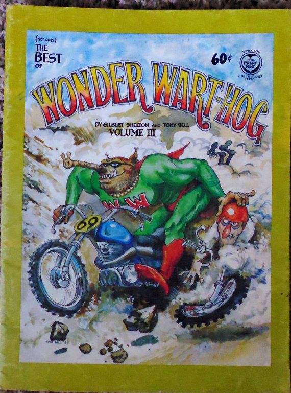 The Best of Wonder Wart-Hog Volume III Gilbert Shelton Tony