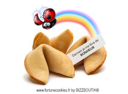 """""""Demain je me lève de bonheur""""  Message fortune cookies"""