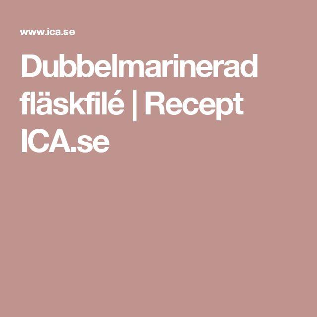 Dubbelmarinerad fläskfilé | Recept ICA.se