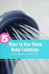 5 Ways to Use Those Hotel Toiletries. Tips for repurposing soaps and shampoos from  hotel bathrooms.