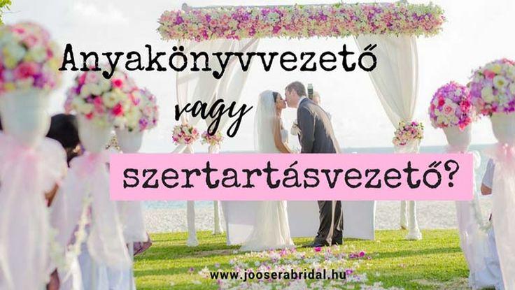 Anyakönyvvezető vagy szertartásvezető, esküvő, wedding, esküvői ötletek, esküvői tanácsok, esküvői tippek, jooserabridal, esküvői ruha, menyasszonyi ruha