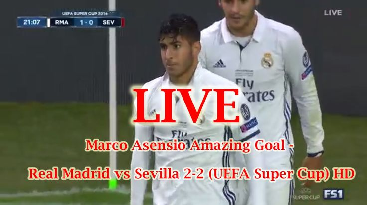 Marco Asensio Amazing Goal   Real Madrid vs Sevilla 2 2 UEFA Super Cup HD