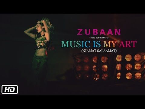 Music Is My Art (Niamat Salaamat) Song lyrics - Zubaan (2016) | Rachel Varghese - Lyrics, Latest Hindi Movie Songs Lyrics, Punjabi Songs Lyrics, Album Song Lyrics