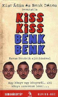 alexandra.hu | Kiss Kiss Benk Benk :: Kiss Ádám; Benk Dénes