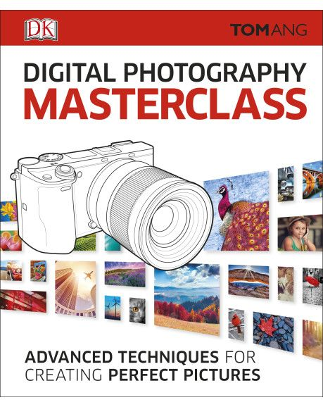 In Digital Photography Masterclass, Tom Ang gives you a one-on-one course in every aspect of digital photography. Improve your skills, develop your