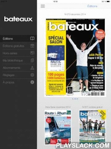 Bateaux  Android App - playslack.com , BATEAUX, NOUVELLE FORMULE Premier magazine nautique créé en France en 1958, BATEAUX est le mensuel de référence dans l'univers de la plaisance. Sa nouvelle formule, lancée en janvier 2013, se veut résolument moderne et adaptée aux évolutions de la plaisance. BATEAUX a changé de format, de formule, afin de renouer avec ses fondamentaux et de valoriser sa nouvelle ligne éditoriale. Le nouveau BATEAUX est plus moderne et haut de gamme, plus actuel, moins…