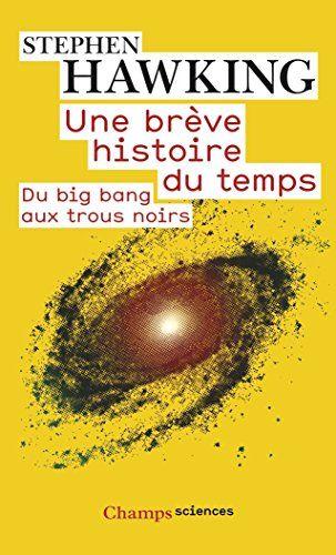 Une brève histoire du temps : Du big bang aux trous noirs de Stephen Hawking http://www.amazon.fr/dp/2081214849/ref=cm_sw_r_pi_dp_jplQwb1NV2XA3