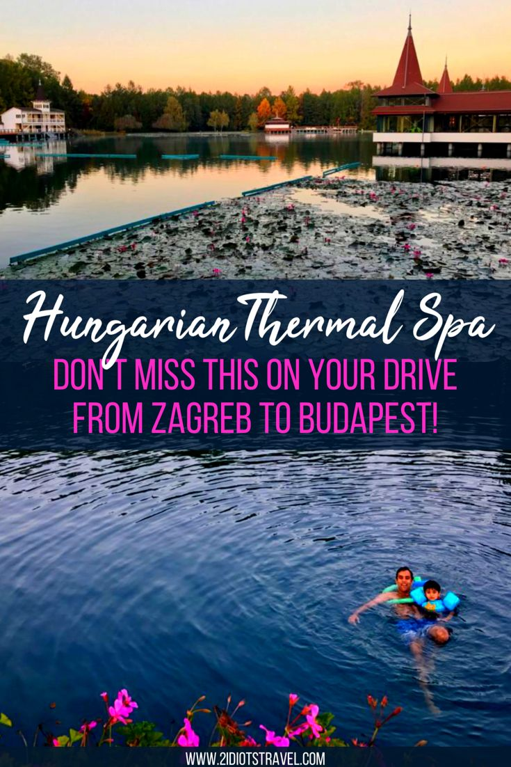 Ultimate Kid Friendly Itinerary In Driving From Zagreb To Budapest The 2 Idiots Travel Blog Thermal Spa Kid Friendly Trips Family Vacation Spots