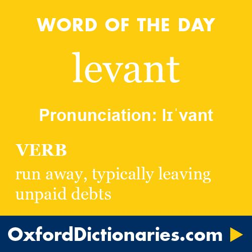 Word of the Day: levant Click through to the full definition, audio pronunciation, and example sentences: http://www.oxforddictionaries.com/definition/english/levant  #WOTD   #wordoftheday