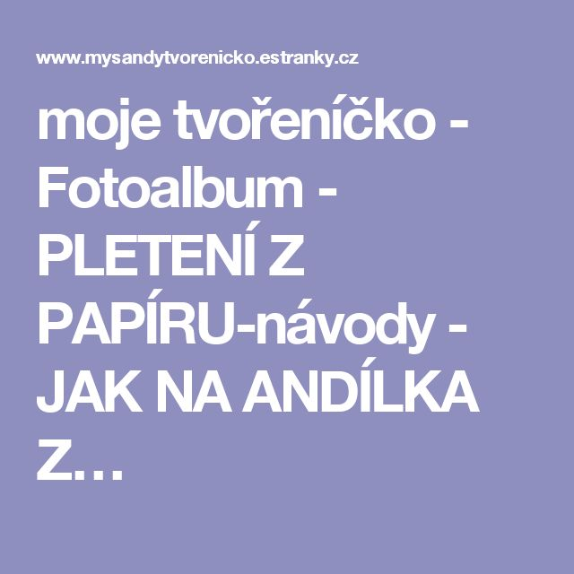 moje tvořeníčko - Fotoalbum - PLETENÍ Z PAPÍRU-návody - JAK NA ANDÍLKA Z…