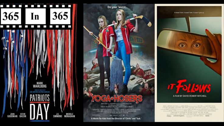 Days 18 19 & 20: Patriots Day (2017) Yoga Hosers (2016) & It Follows (2015)