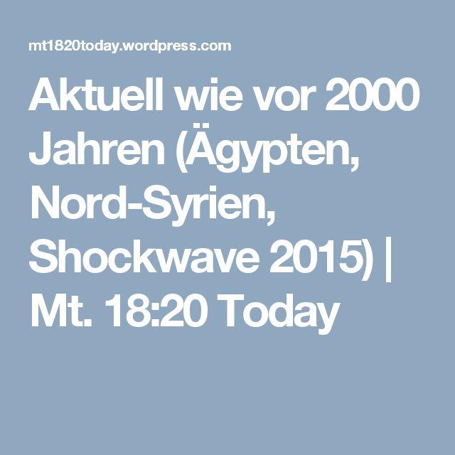 Aktuell wie vor 2000 Jahren (Ägypten, Nord-Syrien, Shockwave 2015) | Mt. 18:20 Today
