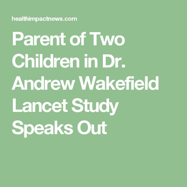 Parent of Two Children in Dr. Andrew Wakefield Lancet Study Speaks Out