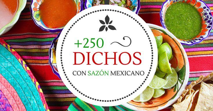 +250 #DichosMexicanos que le dan Sazón a nuestras vidas ¡Una Sopa de tu propio Chocolate!