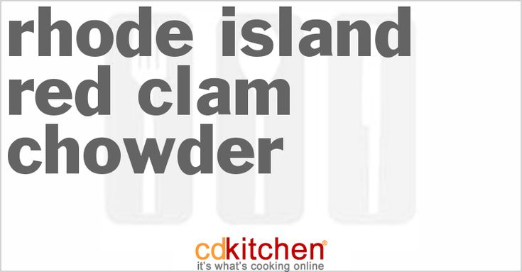 A recipe for Rhode Island Red Clam Chowder made with clam juice, baby clams, onions, carrots, potatoes, tomato soup, tomato sauce, dried
