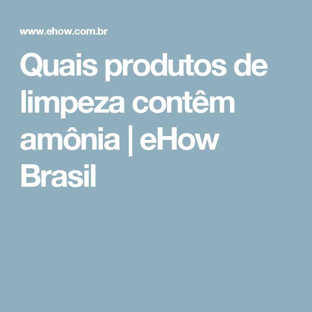 Quais produtos de limpeza contêm amônia   eHow Brasil