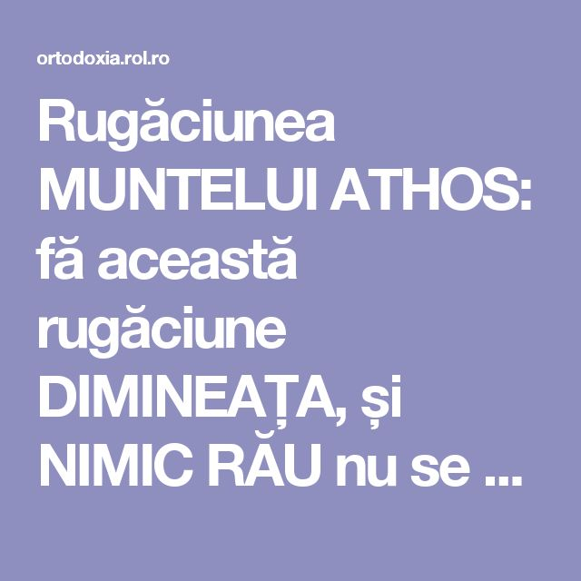 Rugăciunea MUNTELUI ATHOS: fă această rugăciune DIMINEAȚA, și NIMIC RĂU nu se va atinge de TINE!   ROL.ro