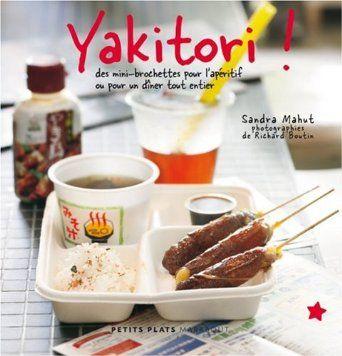 CUISINE - Yakitori de Sandra Mahut, Richard Boutin - Les yakitori, ce sont ces délicieuses minibrochettes que l'on mange au restaurant japonais... Retrouvez dans ce livre 35 recettes de yakitori simples et rapides à réaliser. Aussi mignonnes à l'apéritif qu'en plat principal, vous ne pourrez plus vous en passez. Tous à vos petites brochettes ! Poulet au sésame grillé ou canard laqué, billes de veau et mozzarella ou petits rouleaux de bœuf aux légumes, thon aux agrumes ou crevettes très…