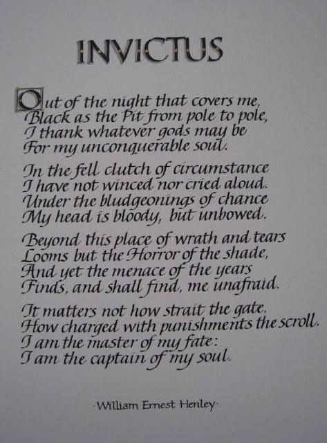 """Invictus"" by William Ernest Henley http://www.poemhunter.com/poem/invictus/"