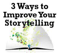 Fiction University: 3 Ways to Improve Your Storytelling