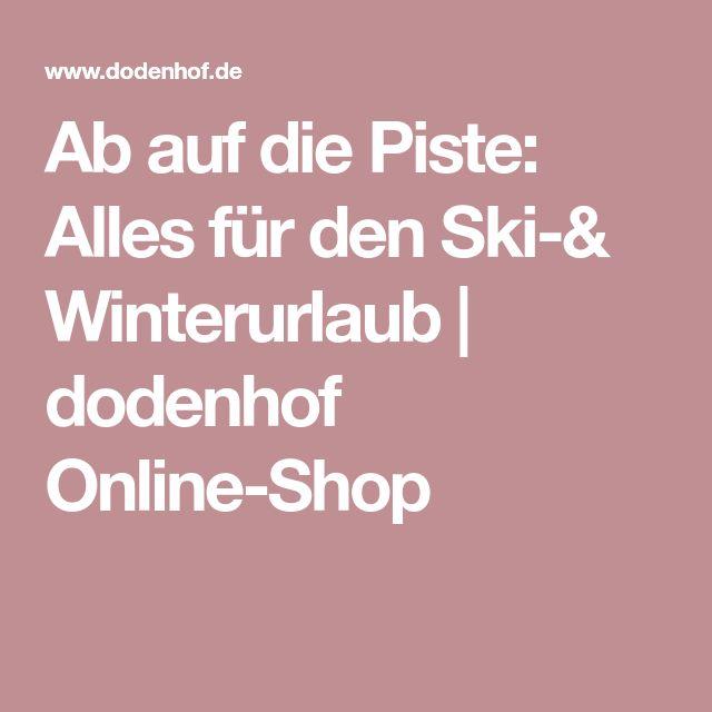 Ab auf die Piste: Alles für den Ski-& Winterurlaub | dodenhof Online-Shop