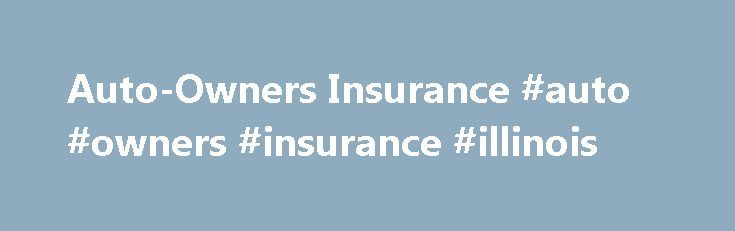 Auto-Owners Insurance #auto #owners #insurance #illinois http://netherlands.nef2.com/auto-owners-insurance-auto-owners-insurance-illinois/  # Auto-Owners Insurance *Quotes were obtained for drivers in Madison, WI While these rate levels are low overall, the quotes we obtained for Auto-Owners tended towards the higher end of the range compared to major insurers like Esurance and Liberty Mutual. Among the three insurers, Liberty Mutual comes ahead as the cheapest insurer, cheaper than…