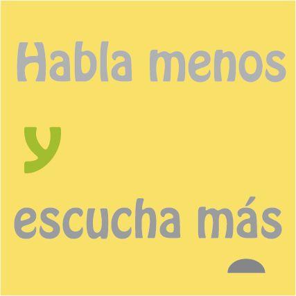 Habla menos y escucha más. #frases #pensamientos #dichos populares