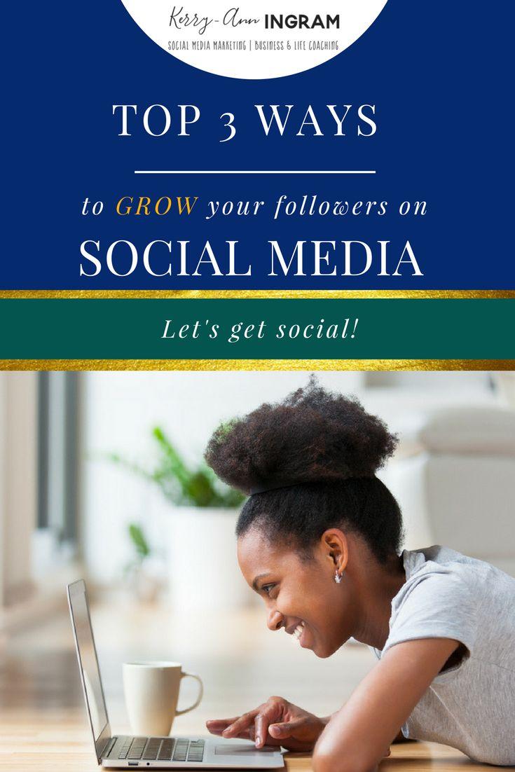 Top 3 Ways to Grow your Followers on Social Media