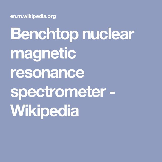 Benchtop nuclear magnetic resonance spectrometer - Wikipedia