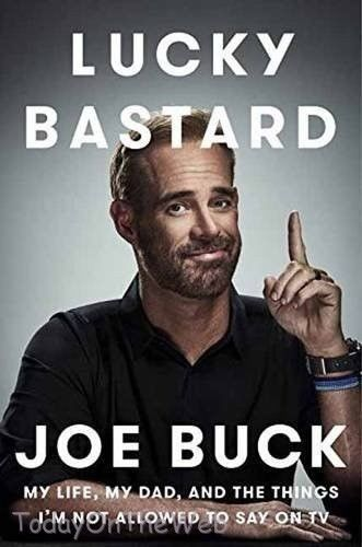 Lucky Bastard My Life My Dad & Things I'm Not Allowed to Say on TV by Joe Buck