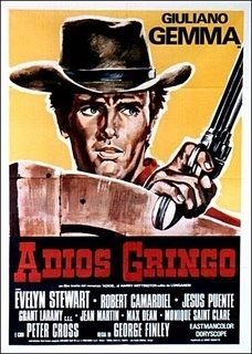 Adiós gringo is a 1966 Italian film starring Giuliano Gemma, and belonging to the subgenus of the spaghetti western