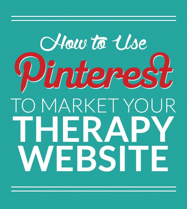 The Therapist's Guide to Pinterest | How to use Pinterest to market your therapy or counseling blog and drive traffic to your website.