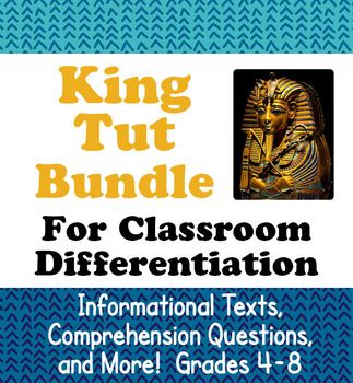 This resource includes two biographical resources about King Tut: the texts includes basically the same information but are written at different reading levels. The resources may be seen individually by clicking on the following links:5 Days with King Tut Grades 6-8King Tut Texts and Activities for Grades 4-6Below are the descriptions for the two resources:5 Days with King Tut (grades 6-8):This biographical resource about King Tut includes four reading passages with comprehension and…