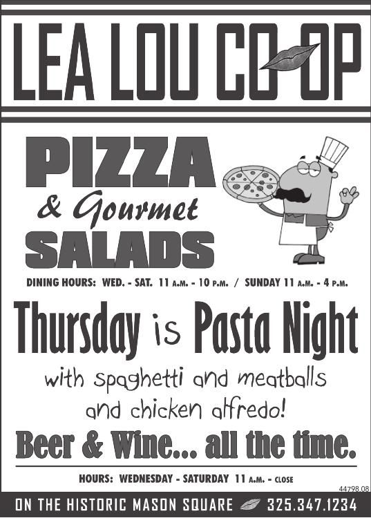 - PIZZA & Gourmet SALADS -  Dining Hours:  Wed. - Sat. 11 A.M. - 10 P.M. / Sunday 11 A.M. ... | Lea Lou Co-Op - Mason, TX #texas #FredericksburgTX #shoplocal #localTX