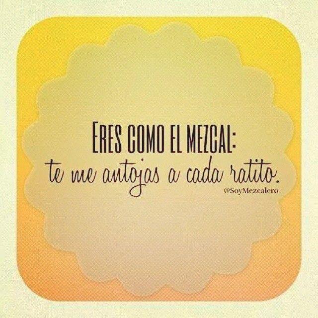 Mezcal :)