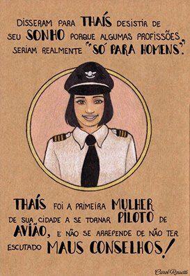 """Disseram para Thaís desistir de seu sonho porque algumas profissões seriam realmente """"só para homens"""". Thaís foi a primeira mulher da sua cidade a se tornar piloto de avião, e não se arrepende de não ter escutado maus conselhos!"""